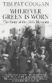 'Wherever Green Is Worn: The Story of the Irish Diaspora' by Tim Pat Coogan